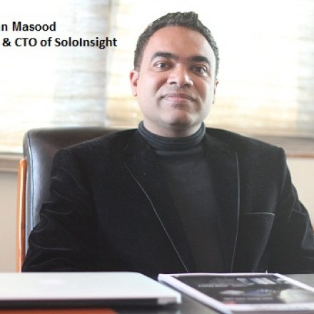 Exclusive Interview with Mr. Farhan Masood Chairman and CTO of SoloInsight