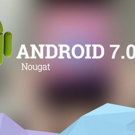 Android 7.0 Nougat Is Out Now