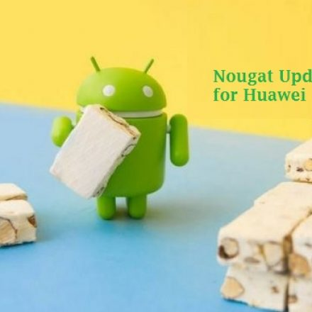 Midrange Huawei phones to get Nougat update soon