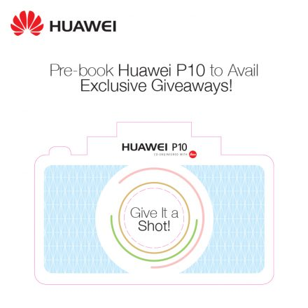 Huawei's P10 in Pakistan for 60k rupees – Pre-order to win Exciting Prizes