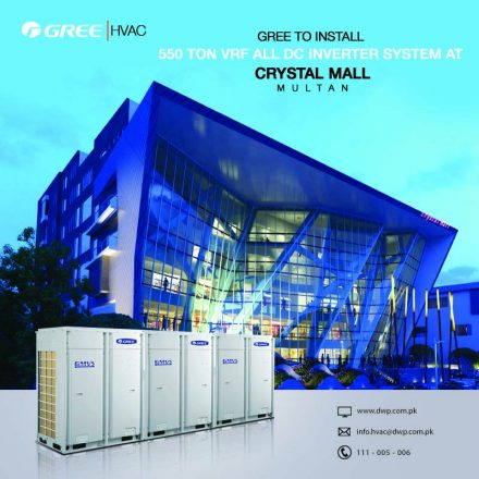 GREE to install 550 tons VRF All DC Inverter System at Crystal Mall, Multan
