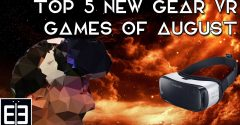 What is next in Gear VR in August?