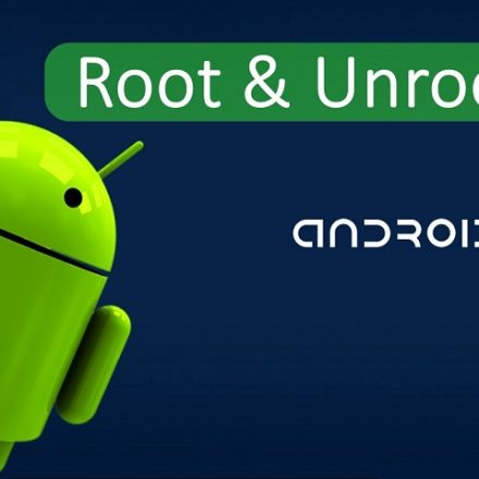 How to root and un-root android Phones and Tablets